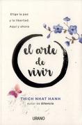 El Arte de Vivir - Thich Nhat Hanh - Urano