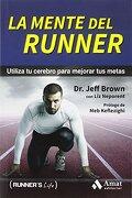 La Mente del Runner - Jeff Brown; Liz Neporent - Amat Editorial