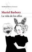 La Vida de los Elfos - Muriel Barbery - SEIX BARRAL