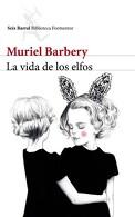 portada La Vida de los Elfos - Muriel Barbery - SEIX BARRAL
