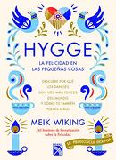 Hygge. La Felicidad en las Pequeñas Cosas - Meik Wiking - Planeta Publishing