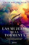 Mujeres de la Tormenta, las - Celia Del Palacio - Editorial Planeta
