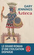 Azteca (libro en Francés) - Gary Jennings - Le Livre De Poche