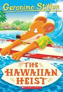 The Hawaiian Heist (Geronimo Stilton) (libro en Inglés)