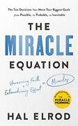 The Miracle Equation: The two Decisions That Move Your Biggest Goals From Possible, to Probable, to Inevitable: From the Author of the Miracle Morning (libro en Inglés)