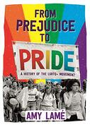 From Prejudice to Pride: A History of Lgbtq+ Movement (libro en Inglés)