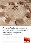 A Bronze age Barrow Cemetery at Andover Airfield, Penton Mewsey, Near Weyhill, Hampshire: Excavations 2007-10 (Mola Studies Series) (libro en Inglés)