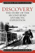 Discovery: The Story of the Second Byrd Antarctic Expedition (Admiral Byrd Classics) (libro en Inglés)