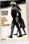 Los hijos de Sánchez: Autobiografía de una familia Mexicana