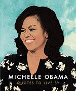 Michelle Obama - Quotes to Live by (libro en Inglés)