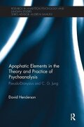 Apophatic Elements in the Theory and Practice of Psychoanalysis: Pseudo-Dionysius and C. G. Jung (Research in Analytical Psychology and Jungian Studies) (libro en Inglés)