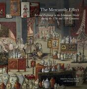 The Mercantile Effect: Art and Exchange in the Islamicate World During the 17Th and 18Th Centuries (Art History and Architecture) (libro en Inglés)