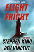 Flight or Fright: 17 Turbulent Tales Edited by Stephen King and bev Vincent (libro en Inglés)