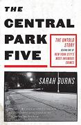 The Central Park Five: A Story Revisited in Light of the Acclaimed new Netflix Series When They see us, Directed by ava Duvernay (libro en Inglés)
