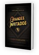 Grandes Invitados: Lecciones de Vida Desde la Muerte, el Infierno o Universos Paralelos - Fernando Villegas - Minc Spa