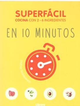 portada Superfacil en 10 Minutos: Cocina con 3-6 Ingredientes