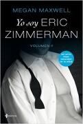 Yo soy Eric Zimmerman. Vol 2 - Megan Maxwell - Esencia