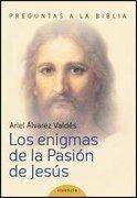 Enigmas de la Pasion de Jesus - Valdes Ariel - Edhasa