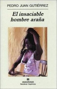 portada El Insaciable Hombre Araña (Narrativas Hispánicas)