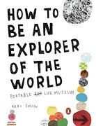 How to be an Explorer of the World: Portable Life Museum: 0 (libro en Inglés) - Keri Smith - Penguin Books