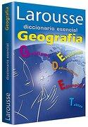 Larousse Diccionario Esencial Geografia - Larousse - Ediciones Larousse Sa De Cv