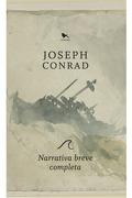 Narrativa Breve Completa (Joseph Conrad) - Joseph Conrad - Hueders