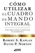 Cómo Utilizar el Cuadro de Mando Integral: Para Implemenar y Gestionar su Estrategia - Robert S. Kaplan,David P. Norton - Gestión 2000