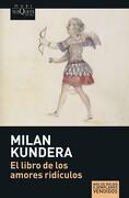El Libro de los Amores Ridículos - Milan Kundera - Tusquets
