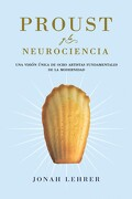 Proust y la Neurociencia - Jonah Lehrer - Ediciones Paidós