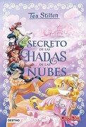 El Secreto de las Hadas de las Nubes - Tea Stilton - Destino