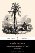 Diario De Mi Residencia En Chile - María Graham - Penguin clásicos
