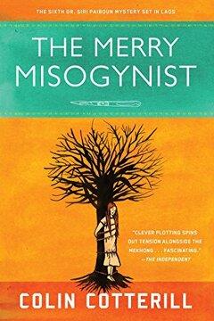 portada The Merry Misogynist (Dr. Siri Paiboun) (libro en Inglés)
