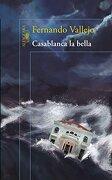 Casablanca la Bella - Fernando Vallejo - Alfaguara