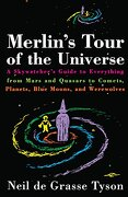 Merlin's Tour of the Universe: A Skywatcher's Guide to Everything From Mars and Quasars to Comets, Planets, Blue Moons, and Werewolves (libro en Inglés) - Neil Degrasse Tyson - Main Street