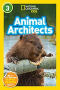 National Geographic Readers: Animal Architects (L3) (National Geographic Kids Readers, Level 3) (libro en Inglés) - National Geographic Kids - National Geographic Kids