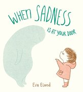 When Sadness is at Your Door (libro en Inglés) - Eva Eland - Random House