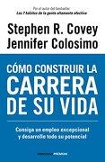 Cómo Construir la Carrera de su Vida - Stephen R. Covey; Jennifer Colosimo - Debolsillo