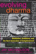 Evolving Dharma: Meditation, Buddhism, and the Next Generation of Enlightenment (libro en Inglés) - Jay Michaelson - Evolver Editions