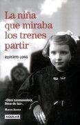La Niña que Miraba los Trenes Partir - Ruperto Long - Aguilar