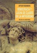 Democracia y Lucha de Clases en la Antigüedad - Arthur Rosenberg - El Viejo Topo