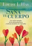 Sana tu Cuerpo - Hay, Louise L. - Ediciones Urano S.A.