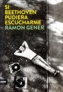 Si Beethoven Pudiera Escucharme - Ramon Gener I Sala - Now Books