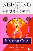 Nei Kung de la Médula Ósea - Mantak Chia - Editorial Sirio