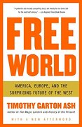 Free World: America, Europe, and the Surprising Future of the West (Vintage) (libro en Inglés) - Timothy Garton Ash - Vintage Books