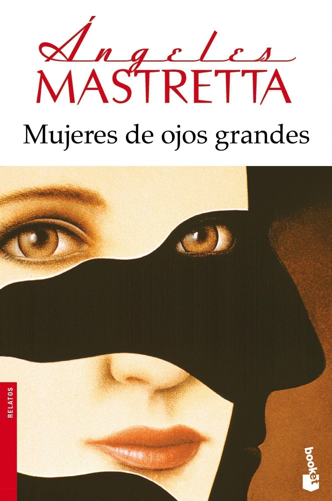 Mujeres de ojos grandes; Ángeles mastretta
