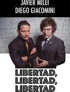 Libertad, Libertad, Libertad - Milei Javier; Diego Giacomini - Galerna