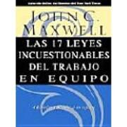 Las 17 Leyes Incuestionables del Trabajo en Equipo - John C. Maxwell - Grupo Nelson