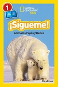 National Geographic Readers: Sigueme! (Follow Me! ): Animales Papas y Bebes (National Geographic Readers, Level 1) - Shira Evans - Natl Geographic Soc