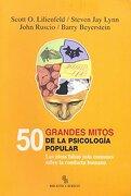 50 Grandes Mitos de la Psicología Popular: Las Ideas Falsas más Comunes Sobre la Conducta Humana - Varios Autores - Biblioteca Buridan