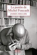 La Pasion de Michel Foucault - James Miller - TAJAMAR